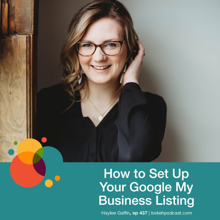Episode 437: How to Set Up Your Google My Business Listing Correctly – Haylee Gaffin