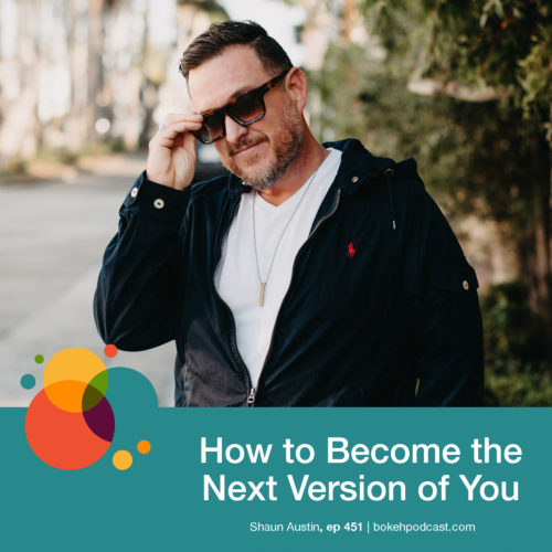 Episode 451: How to Become the Next Version of You – Shaun Austin