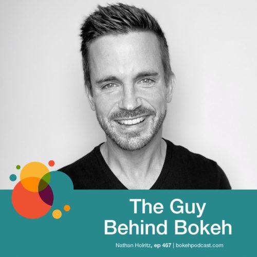 Episode 467: The Guy Behind Bokeh