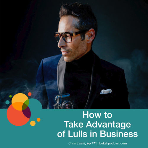 Episode 471: How To Take Advantage of Lulls in Business: Chris Evans