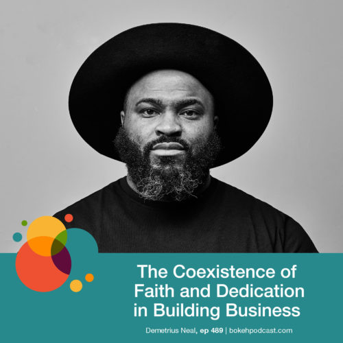 Episode 489: The Coexistence of Faith & Dedication in Building Business – Demetrius Neal