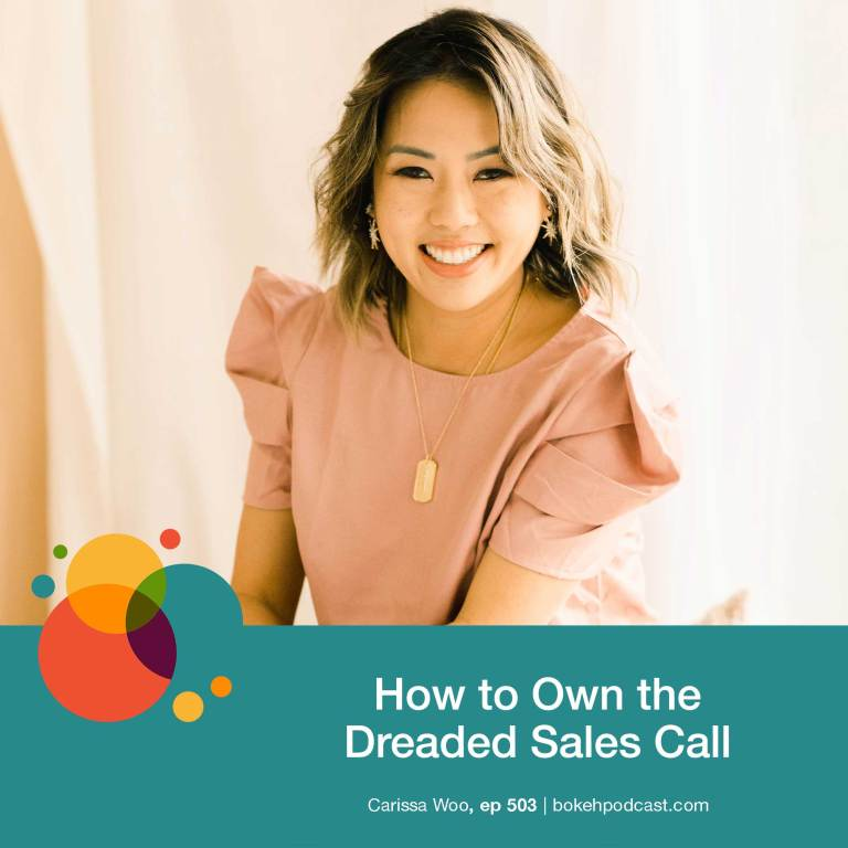 Episode 503: How to Own the Dreaded Sales Call – Carissa Woo