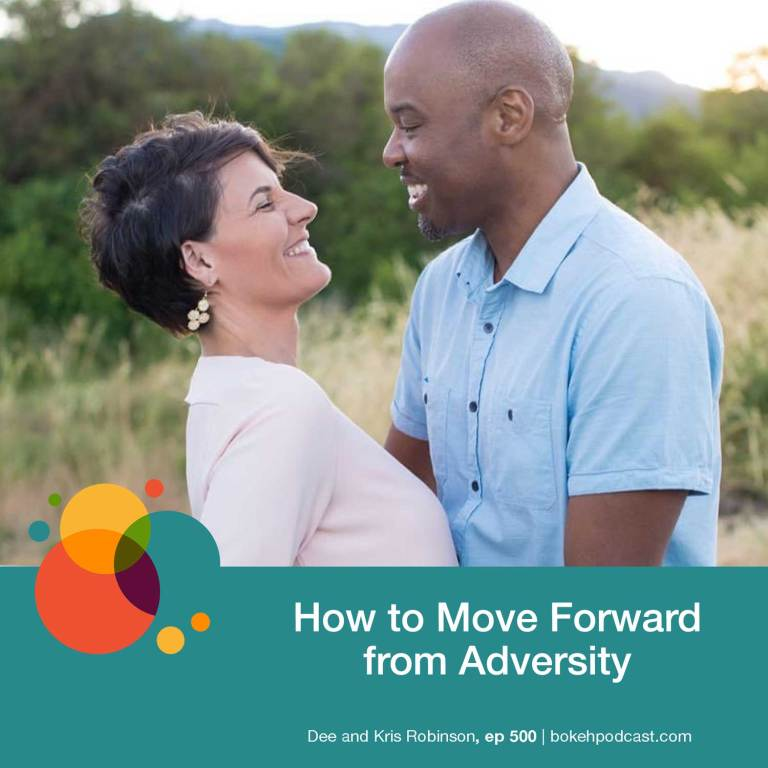 Episode 500: How to Move Forward from Adversity – Dee and Kris Robinson