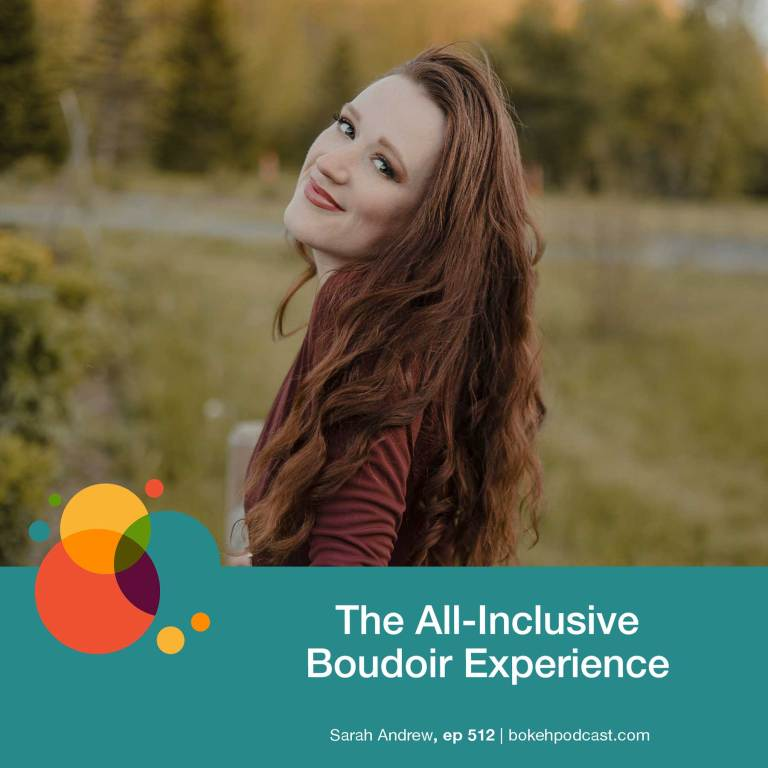 Episode 512: The All-Inclusive Boudoir Experience – Sarah Andrew