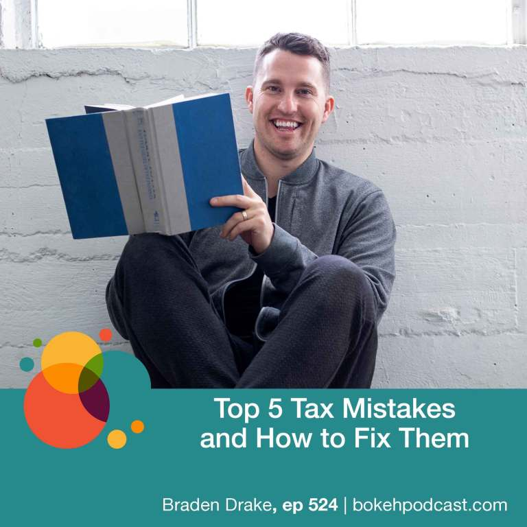 Episode 524: Top 5 Tax Mistakes and How to Fix Them – Braden Drake