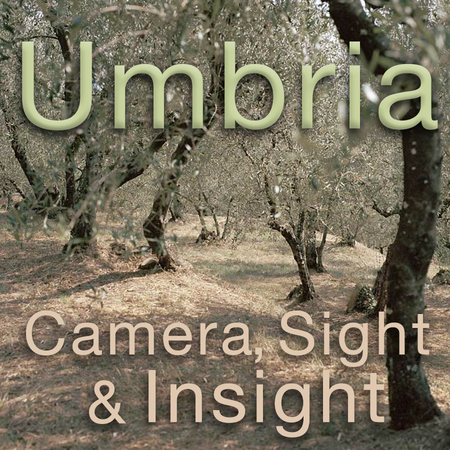Umbria: Camera, Sight and Insight – June 10 to 17, 2017