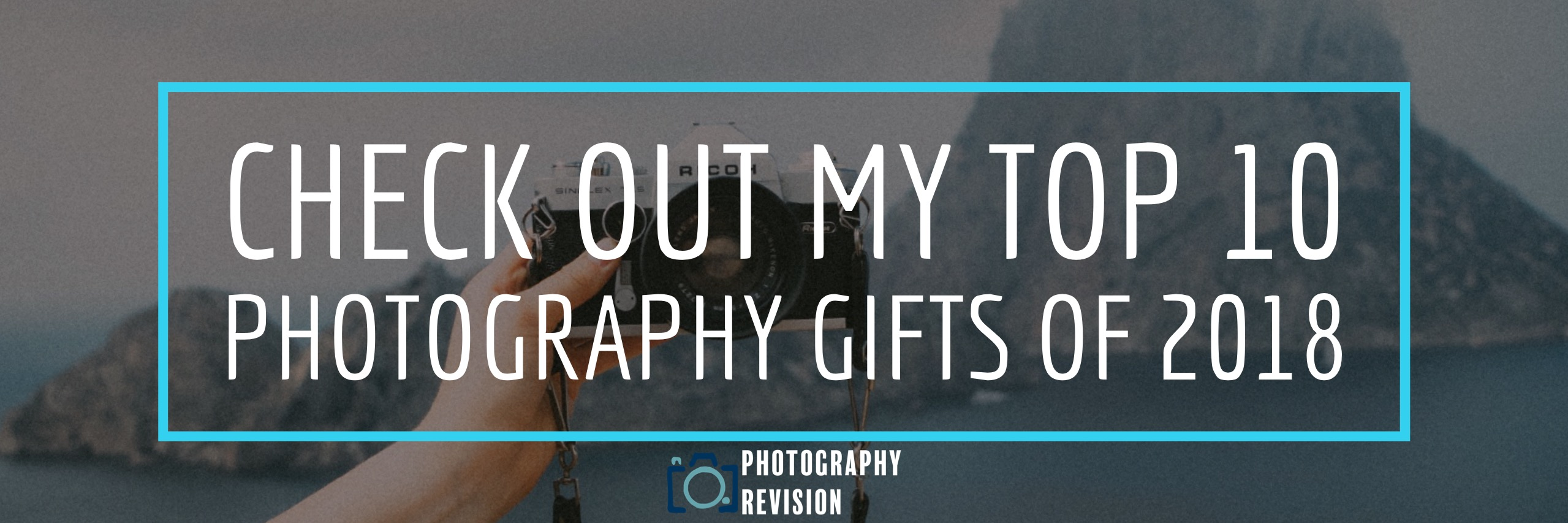 My Top Photography Ts Of Photography Revision