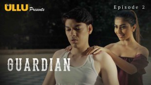 Guardian (E02) Watch UllU Original Hindi Hot Web Series