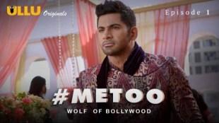 MeToo Wolf Of Bollywood (E01) Watch UllU Original Hindi Hot Web Series