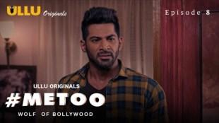 MeToo Wolf Of Bollywood (E08) Watch UllU Original Hindi Hot Web Series