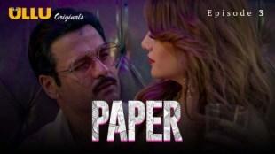 Paper (P01-E03) Watch UllU Original Hindi Hot Web Series