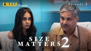 Size Matters 2 (P01-E02) Watch UllU Original Hindi Hot Web Series