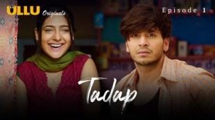 Tadap (P01-E01) Watch UllU Original Hindi Hot Web Series
