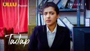 Tadap (P02-E01) Watch UllU Original Hindi Hot Web Series