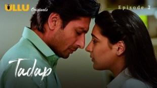 Tadap (P02-E02) Watch UllU Original Hindi Hot Web Series