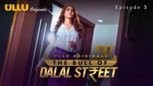 The Bull Of Dalal Street (P01-E03) Watch UllU Original Hindi Hot Web Series