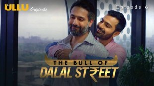 The Bull Of Dalal Street (P02-E06) Watch UllU Original Hindi Hot Web Series