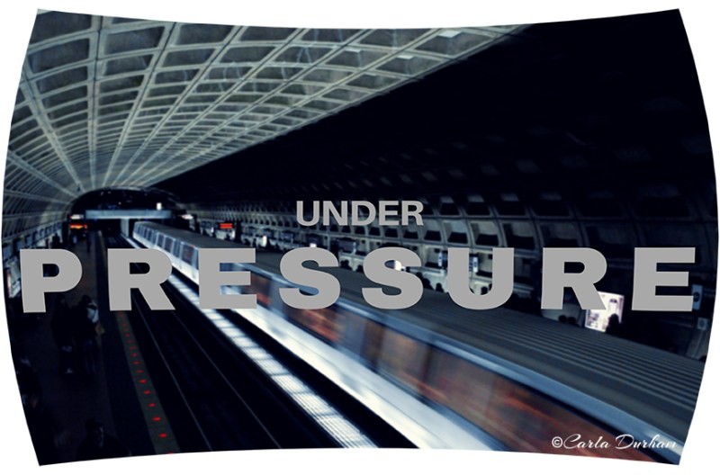 Under Pressure design with photo of Washington, DC metro by Carla Durham; inspired by David Bowie and Queen song