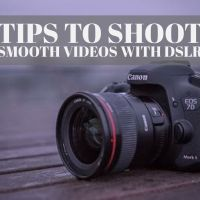 Tips to shoot smooth videos with your DSLR