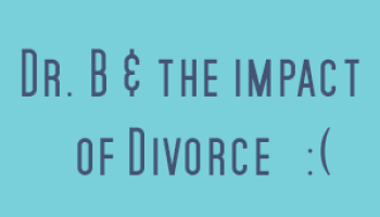 4 Physicians Revisited: Dr  B & the Impact of Divorce - Physician on