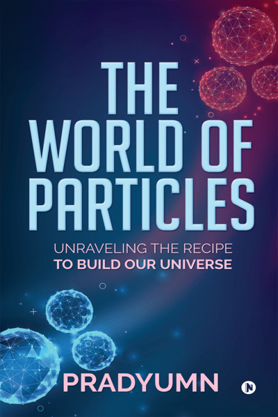 THE WORLD OF PARTICLES