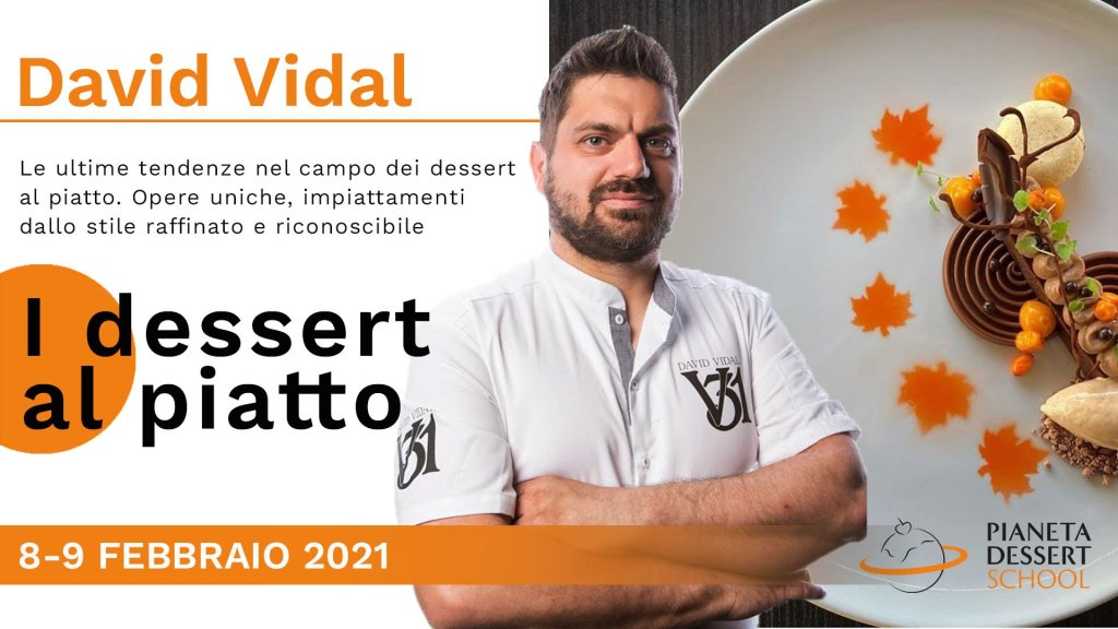 David Vidal Pastry Pianeta Dessert School 8-9 FEB