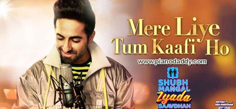 Mere Liye Tum Kaafi Ho Piano Notes Shubh Mangal Zyada Saavdhan