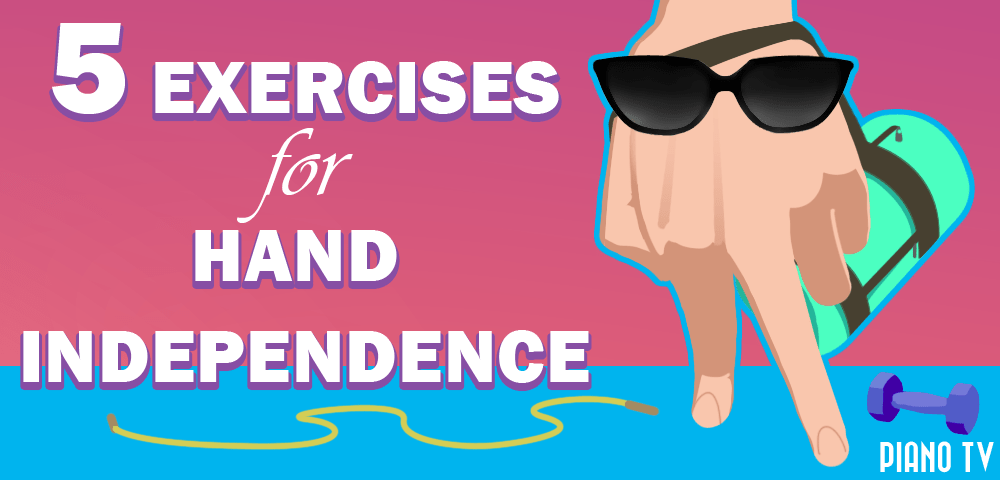 5 Piano Exercises for Hand Independence: PianoTV net