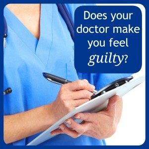 Does Your Doctor Make You Feel Guilty