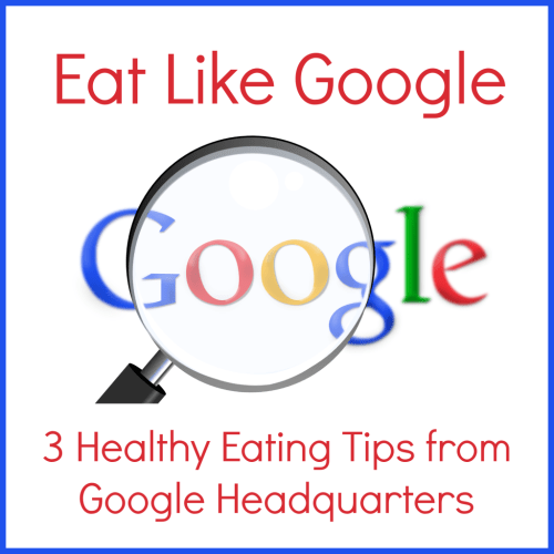 Healthy Eating Tips from Google