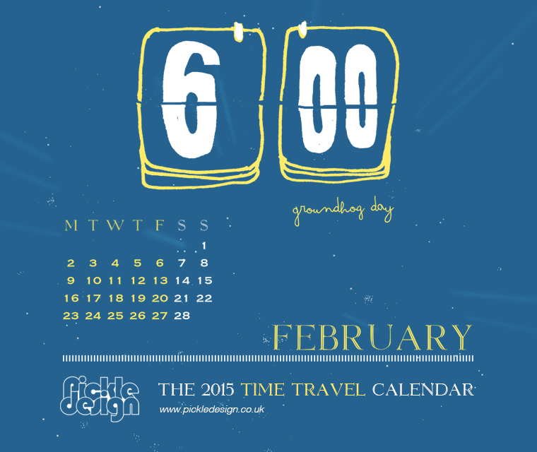 The February 2015 Time Travel Calendar featuring Groundhog Day