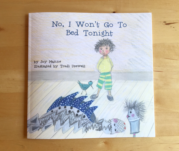 The cover of Joy Manne's children's book, No I Won't Go to Bed, illustrated by Trudi Drewett