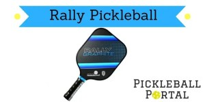 Rally Pickleball Paddles – Paddle Comparison & Reviews 2020