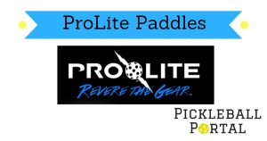 ProLite Pickleball Paddles Comparison & Reviews