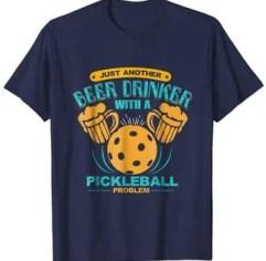 Pickleball T-shirt for beer drinkers
