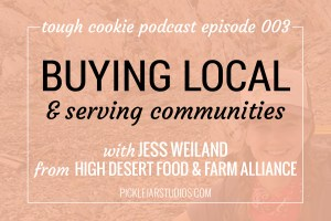 Tough Cookie Episode 3 with Jess Weiland Buying Local