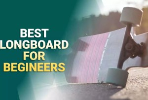 Best Longboards For Beginners 2021 – Reviews & Buyer's Guide