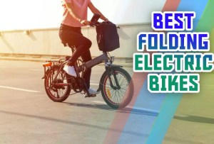 Best Folding Electric Bikes Reviews 2020 and Exclusive Buying Tips