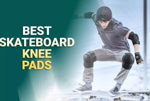 Best Skateboard Knee Pads 2021 – Reviews & Buyer's Guide