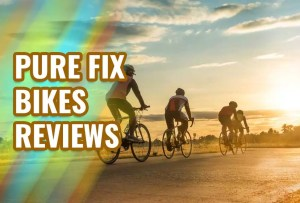 Pure Fix Bikes Reviews: Features You Need To Know Before Buy