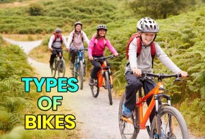 Types of Bikes: Which One Is the Most Suitable for You