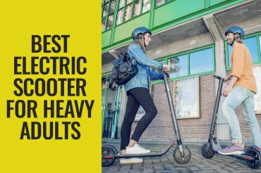 Best Electric Scooter for Heavy Adults 2020 – Reviews & Buyer's Guide