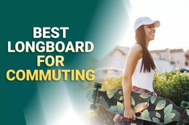 Best Longboards for Commuting 2021 – Reviews & Buying Guide