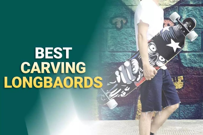 Best Carving Longboards 2021 – Reviews & Buying Guide