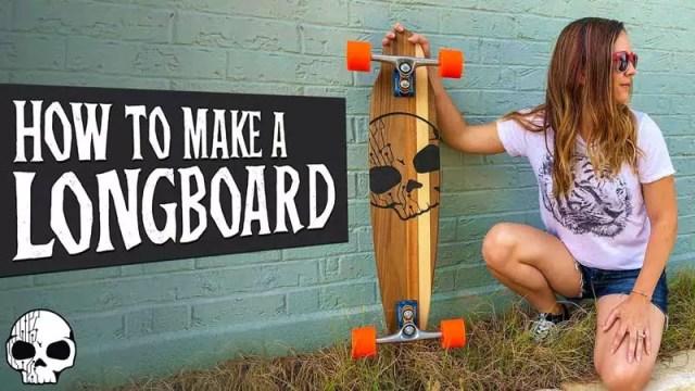 DIY Your Dream Longboard