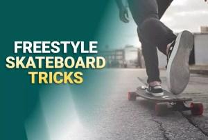 Top 10 Freestyle Skateboard Tricks You Should Learn