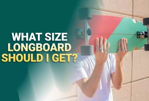 What Size Longboard Should I Get?