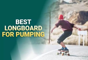 Best Longboards For Pumping 2021 – Reviews & Buying Guide