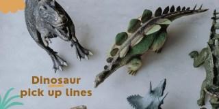 dinosaur pick up lines