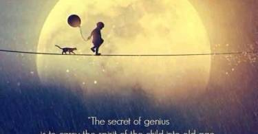 Goodnight Moon Quotes The secrat of genius is to carry the spirit of the child into old age